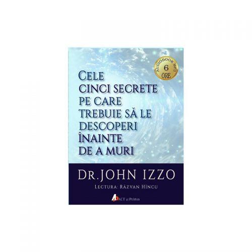 Cele cinci secrete pe care trebuie sa le descoperi inainte de a muri (audiobook)