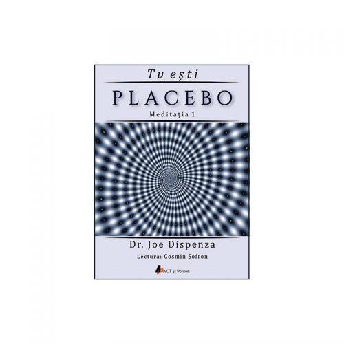 Tu esti placebo - Meditatia 1 (audiobook)