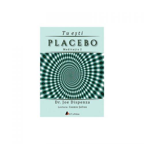 Tu esti placebo - Meditatia 2 (audiobook)