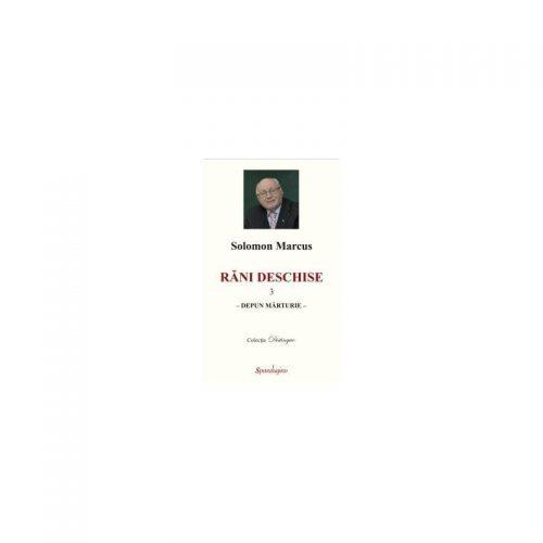 Rani deschise: Depun marturie, vol. 3 (ed. tiparita)
