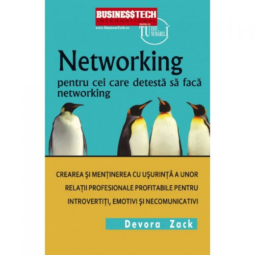 Networking pentru cei care detesta sa faca networking (ed. tiparita)