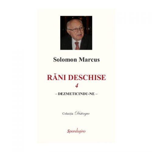 Rani deschise: Dezmeticindu-ne, vol. 4 (ed. tiparita)