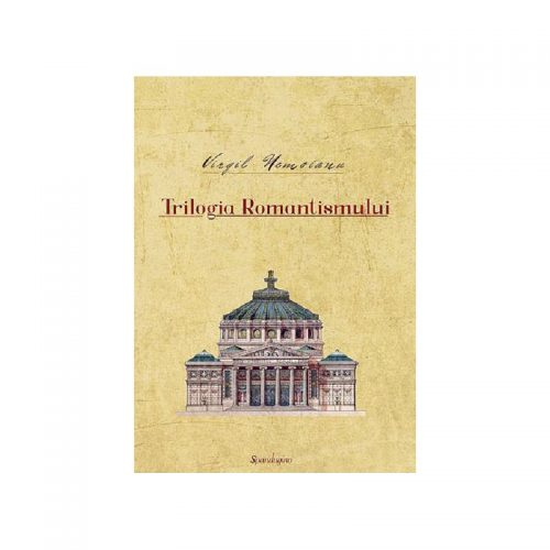 Trilogia romantismului (ed. tiparita)