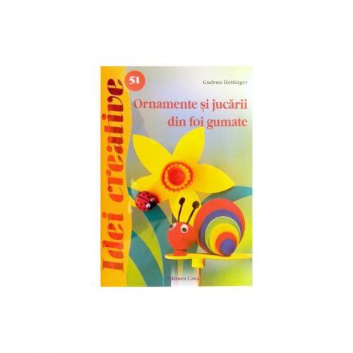 Ornamente si jucarii din foi gumate, vol. 51 (ed. tiparita)