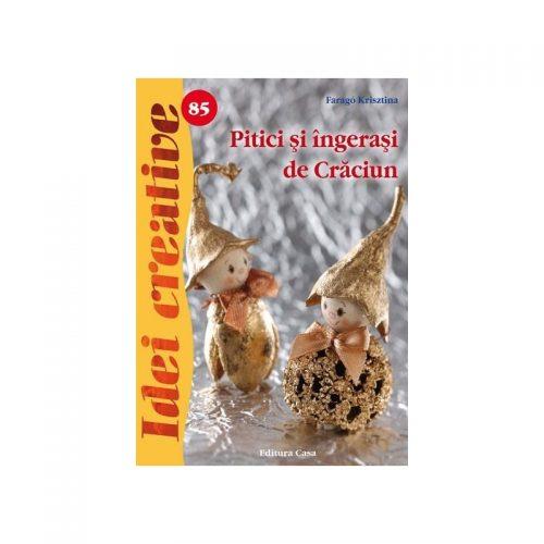 Pitici si ingerasi de Craciun, vol. 85 (ed. tiparita)