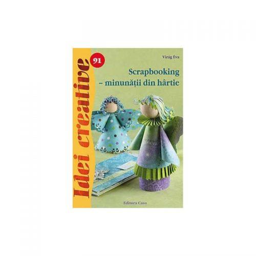 Scrapbooking - minunati din hartie, vol. 91 (ed. tiparita)