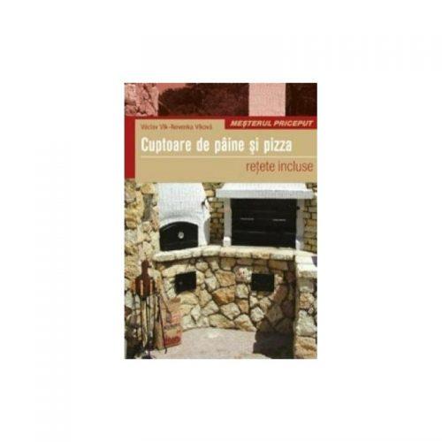 Cuptoare de paine si pizza: Retete incluse (ed. tiparita)
