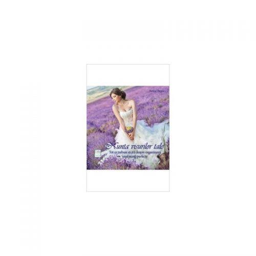 Nunta visurilor tale (ed. tiparita)