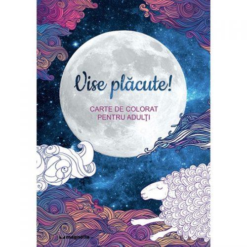 Vise placute: Carte de colorat pentru adulti (ed. tiparita)
