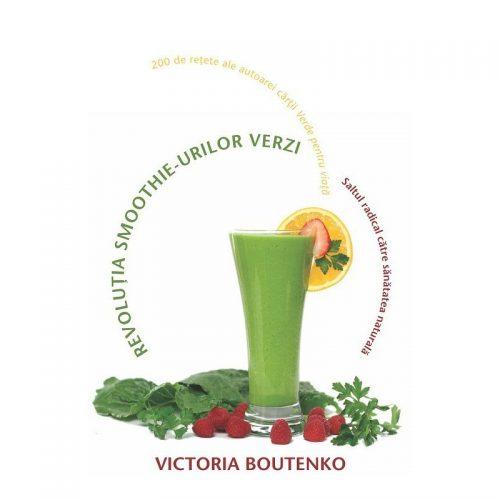 Revolutia smoothie-urilor verzi: Saltul radical catre sanatatea naturala (ed. tiparita)