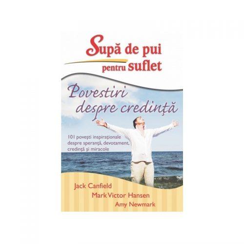 Supa de pui pentru suflet - Povestiri despre credinta (ed. tiparita)