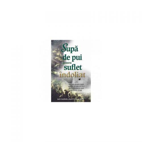 Supa de pui pentru suflet indoliat (ed. tiparita)
