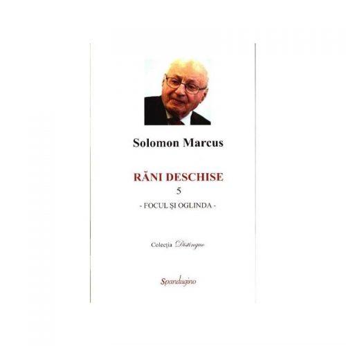 Rani deschise: Focul si oglinda, vol. 5 (ed. tiparita)