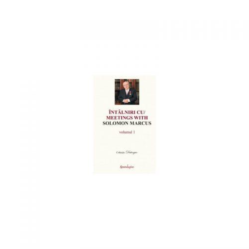 Intalniri cu Solomon Marcus (ed. tiparita)