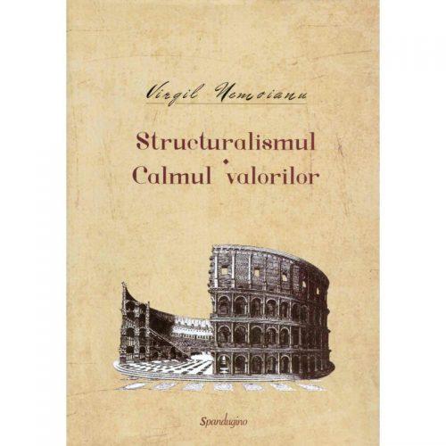 Structuralismul: Calmul valorilor (ed. tiparita)