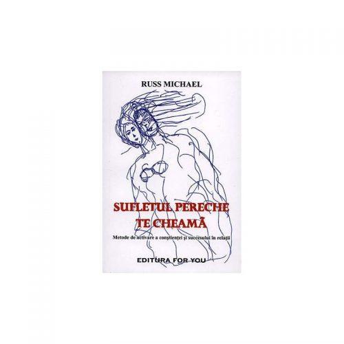 Sufletul pereche te cheama: metode de activare a constientei si succesului in relatii (ed. tiparita)