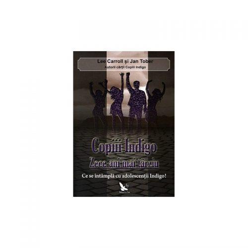 Copiii Indigo, zece ani mai tarziu: ce se intampla cu adolescentii Indigo (ed. tiparita)