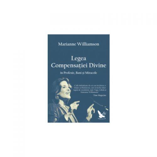 Legea compensatiei divine, in profesie, bani si miracole (ed. tiparita)
