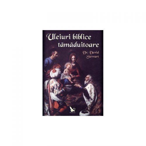 Uleiuri biblice tamaduitoare (ed. tiparita)