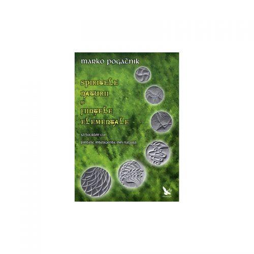 Spiritele naturii si fiintele elementale: sa lucram cu fiinte inteligente din natura (ed. tiparita)