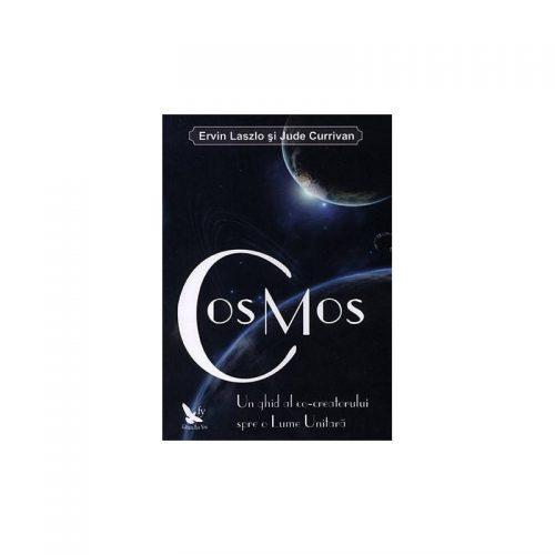 Cosmos: un ghid al co-creatorului spre o lume unitara (ed. tiparita)