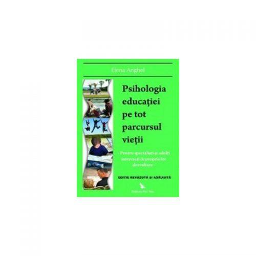 Psihologia educatiei pe tot parcursul vietii: pentru specialisti si adulti interesati de propria lor dezvoltare (ed. tiparita)