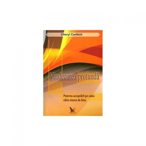 Vindecarea profunda: puterea acceptarii pe calea catre starea de bine (ed. tiparita)