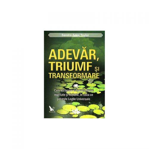 Adevar, triumf si transformare (ed. tiparita)