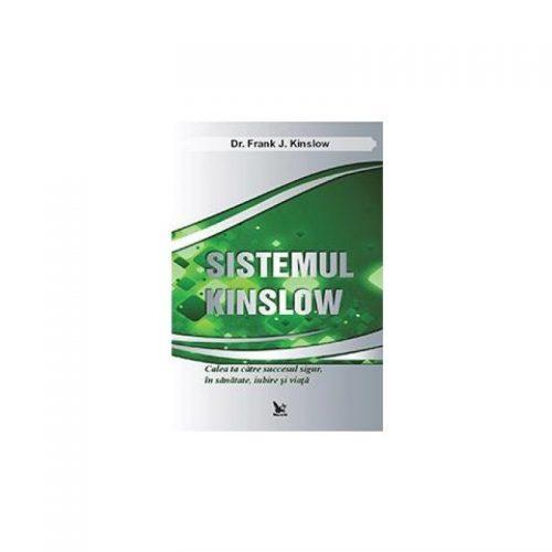 Sistemul Kinslow: Calea ta catre succesul sigur, in sanatate, iubire si viata (ed. tiparita)