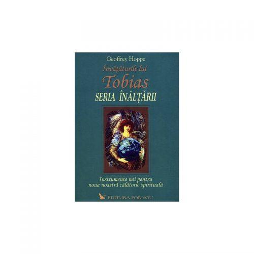 Invataturile lui Tobias - Seria Inaltarii: instrumente noi pentru noua noastra calatorie spirituala (ed. tiparita)