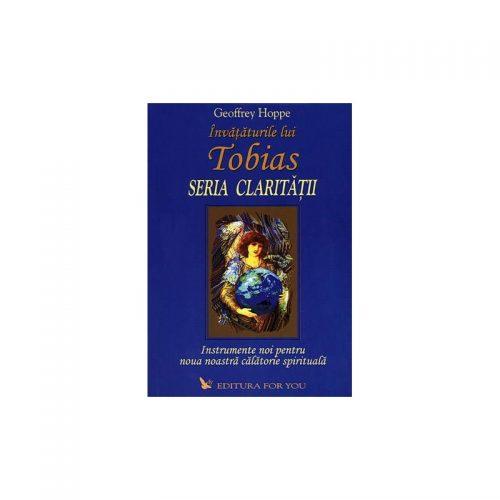 Invataturile lui Tobias - Seria Claritatii: instrumente noi pentru noua noastra calatorie spirituala (ed. tiparita)