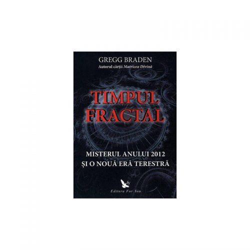 Timpul fractal: misterul anului 2012 si o noua era terestra (ed. tiparita)