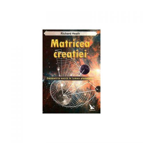 Matricea creatiei: geometria sacra in lumea planetelor (ed. tiparita)