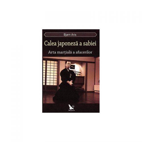Calea japoneza a sabiei: arta martiala a afacerilor (ed. tiparita)