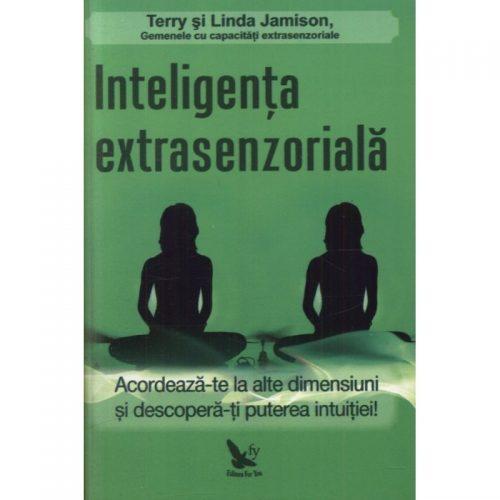 Inteligenta extrasenzoriala: acordeaza-te la alte dimensiuni si descopera-ti puterea intuitiei! (ed. tiparita)