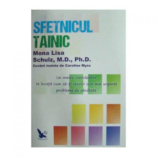 Sfetnicul tainic: un medic clarvazator te invata cum sa-ti rezolvi cele mai urgente probleme de sanatate (ed. tiparita)