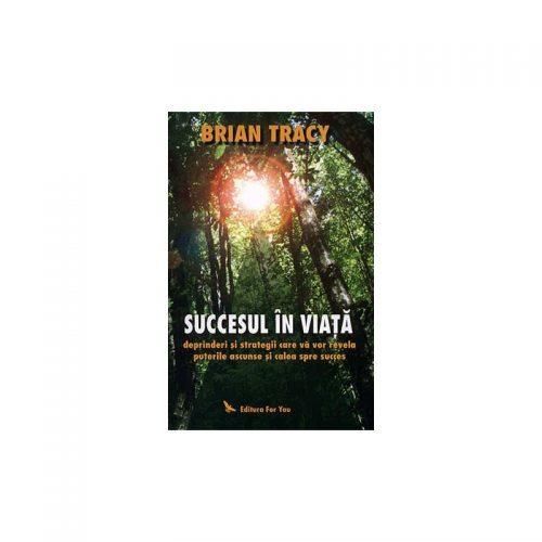 Succesul in viata: deprinderi si strategii care va vor revela puterile ascunse si calea spre succes (ed. tiparita)