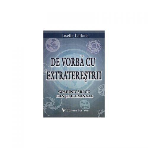 De vorba cu extraterestrii: comunicare cu fiinte iluminate (ed. tiparita)