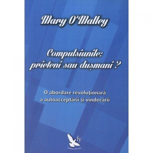 Compulsiunile: prieteni sau dusmani? (ed. tiparita)
