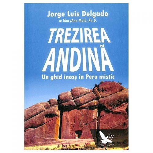Trezirea andina: un ghid incas in Peru mistic (ed. tiparita)