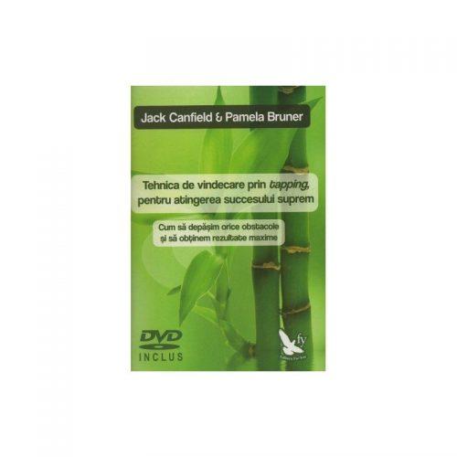 Tehnica de vindecare prin tapping, pentru atingerea succesului suprem - include DVD (ed. tiparita)