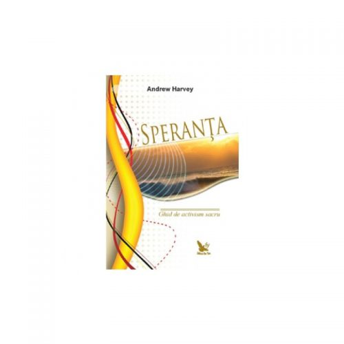 Speranta: ghid de activism sacru (ed. tiparita)