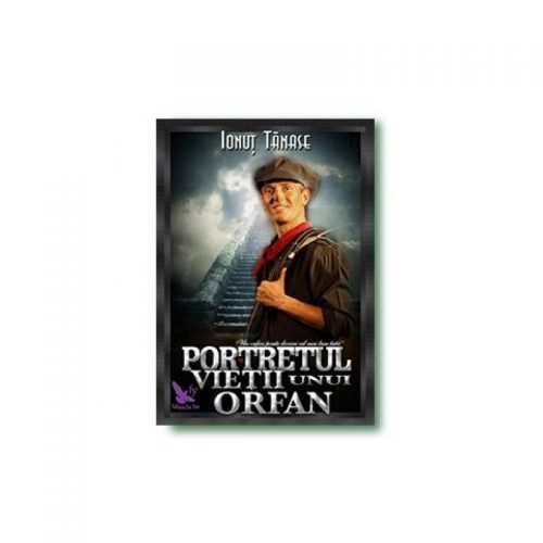 Portretul vietii unui orfan (ed. tiparita)
