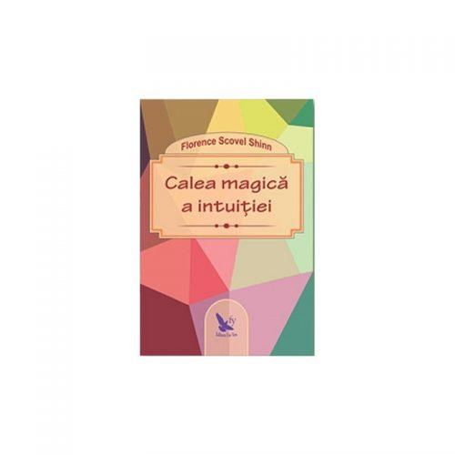 Calea magica a intuitiei (ed. tiparita)
