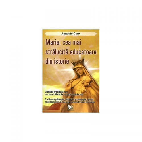 Maria, cea mai stralucita educatoare din istorie (ed. tiparita)