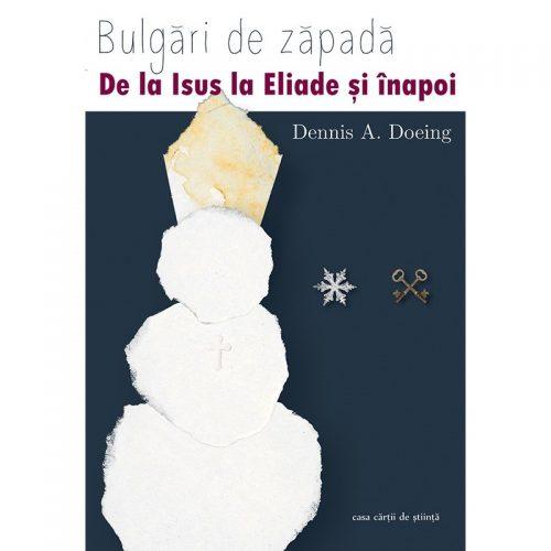 Bulgari de zapada: De la Isus la Eliade si inapoi (ed. tiparita)