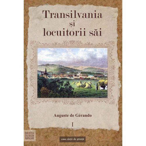 Transilvania si locuitorii sai - vol. I (ed. tiparita)