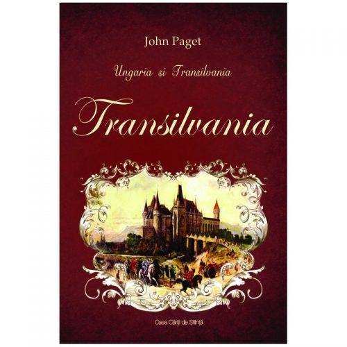 Ungaria si Transilvania: Transilvania (ed. tiparita)