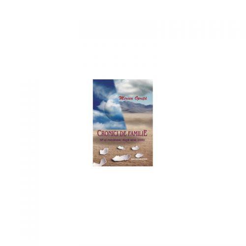 Cronici de familie: SF-ul romanesc dupa anul 2000 (ed. tiparita)