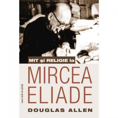 Mit si religie la Mircea Eliade (ed. tiparita)